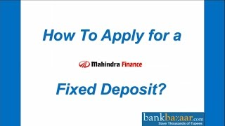 How to Apply for a Mahindra Finance Company Fixed Deposit