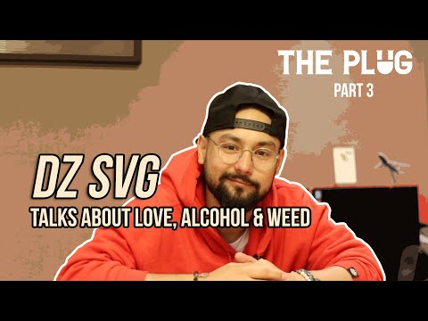 DZ SVG Talks About Love, Alcohol and Weed