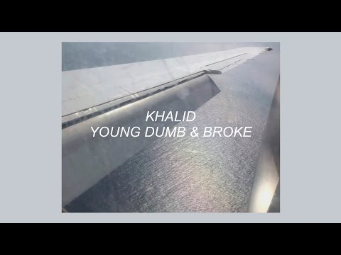 YOUNG DUMB  BROKE  KHALID LYRICS MP3