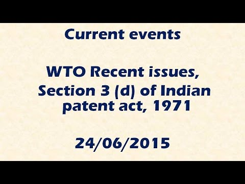 Current events : WTO non violation complaints and situations : Section 3 (d) of IP act (24/06/2015)