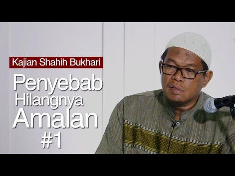Kajian Shahih Bukhari - Kekhawatiran Mukmin Amalnya Terhapus Tanpa Sadar (01) - Ustadz Abu Sa'ad