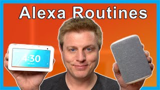 How To Use and Write Alexa Routines - 2020 Update