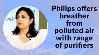 Philips offers breather from polluted