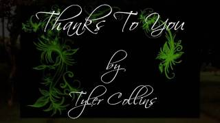 Watch Tyler Collins Thanks To You video