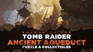 Shadow of the Tomb Raider • Ancient Aqueduct Tomb • The Hidden City