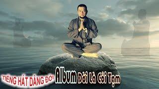 ĐAT VÕ - Album Nhạc Phật ĐỜI LÀ CÕI TẠM