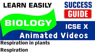 ICSE IX BIOLOGY Respiration in plants-1- Respiration by Success Guide