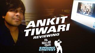 Ankit Tiwari Reviewing Entries - Tu Hai Ki Nahi Singing Contest