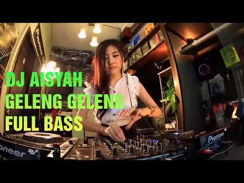 DJ AISYAH GELENG GELENG FULL BASS