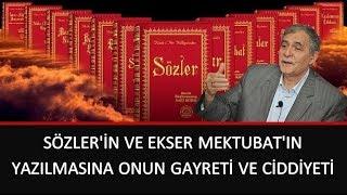 Prof. Dr Şener Dilek - Sözler'in ve Ekser Mektubat'ın Yazılmasına Onun Gayreti ve Ciddiyeti