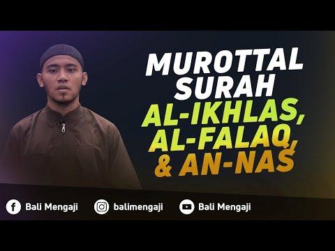 Murottal Surah Al-Ikhlas, Al-Falaq & An-Nas - Mashudi Malik Bin Maliki