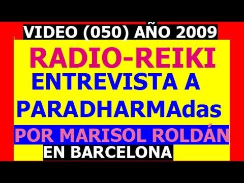 VIDEO (050) ENTREVISTA DE RADIO A PARADHARMADAS POR MARISOL ROLDÁN DE BARCELONA