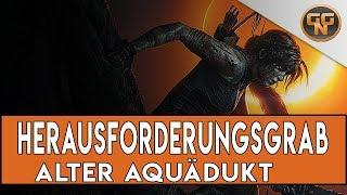 Shadow of the Tomb Raider Guide - Herausforderungsgrab #4 Alter Aquädukt