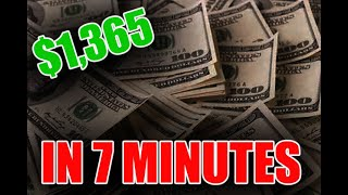 How I made $1,365 in 7 minutes