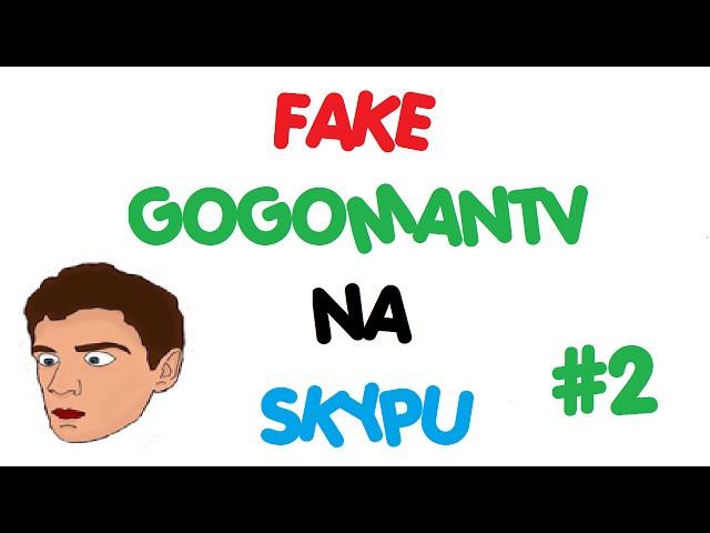 FAKE GOGOMANTV Skype #2 [CZ]