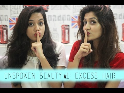 Unspoken Beauty #1: Excess Hair