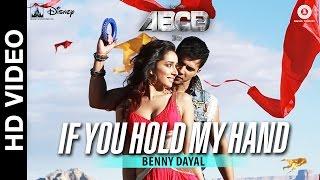 If You Hold My Hand - Disney's ABCD 2 - Varun Dhawan - Shraddha Kapoor | Benny Dayal