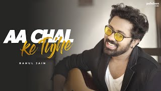 download lagu Aa Chal Ke Tujhe - Unplugged  Rahul Jain gratis