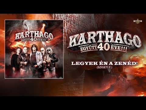 Karthago - Legyek én a zenéd (hivatalos szöveges video / official lyric video)