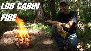 The Log Cabin Fire | My Favorite Fire Lay