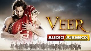 Kambakkht Ishq - Veer - Jukebox (Full Songs)