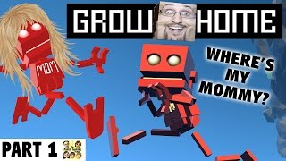 Lets Play GROW HOME! Part 1: Where's My Mommy?  (FGTEEV Traptanium Crystals Gameplay?) B.U.D.