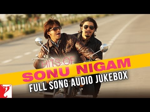 Hits Of Sonu Nigam - Audio Jukebox