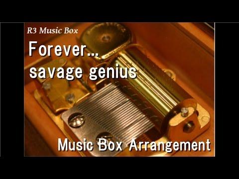 Forever.../savage genius [Music Box] (Anime