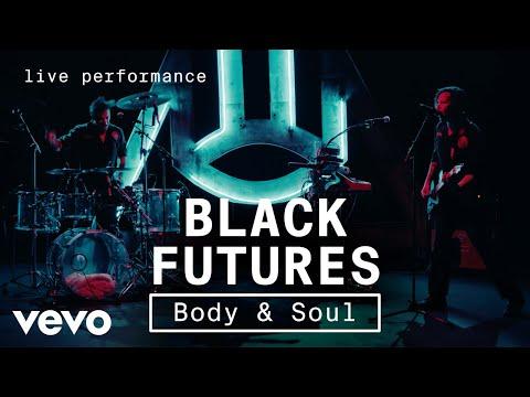 Black Futures - Body & Soul - Live Performance | Vevo