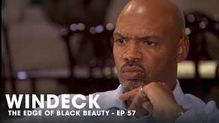 WINDECK EP57 - THE EDGE OF BLACK BEAUTY, SEDUCTION, REVENGE AND POWER ✊🏾😍😜  - FULL EPISODE