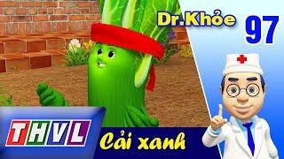 THVL | Dr. Khỏe – Tập 97: Cải xanh – Phần 2