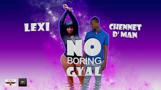 Chennet D Man X Lexi - No Boring Gyal