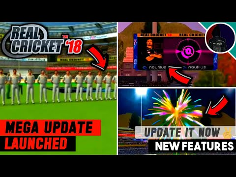 🎉Omg! Real Cricket 18 Mega Update Launched Update Now | New Features Fireworks,Match Countdown+More