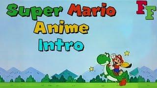 Super Mario Anime Intro (ft. Jump Up Super Star!)