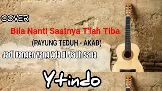 Bila Nanti Saatnya Tlah Tiba(PAYUNG TEDUH-AKAD) - LIRIK VIDEO - Cover Guitar Baru
