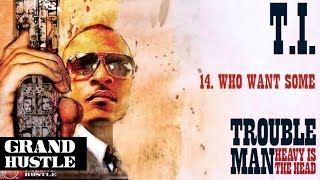 Watch TI Who Want Some video