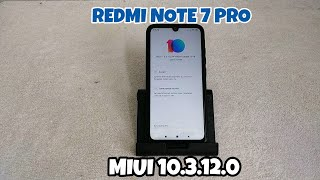 MIUI 10.3.12.0 for Redmi Note 7 Pro with July Security Patch