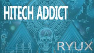 RyuX - HiTech Addict (Hitech Psy Mix) HQ/HD
