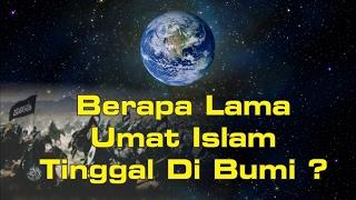 Berapa Lama Umat Islam Tinggal di Bumi ? - Ceramah Ustadz Zulkifli M Ali
