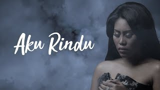 Evi Masamba - Aku Rindu [Official Video Lyric]