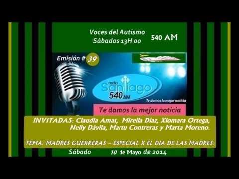 Radio SANTIAGO P39 /  MADRES GUERRERAS -- por el DIA de las MADRES, 2014.05.10.