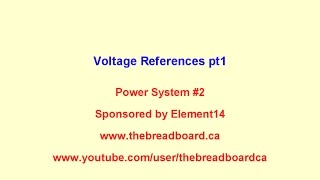 The Modular Bench Power System, #2, Voltage References pt1