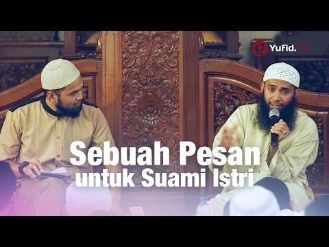 Konsultasi Syariah: Sebuah Pesan untuk Suami Istri - Ustadz Dr. Syafiq Riza Basalamah, MA.