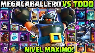 MEGA CABALLERO al MÁXIMO VS TODAS LAS CARTAS | RETO CLASH ROYALE | 1vs1 | MEGA KNIGHT VS ALL CARDS