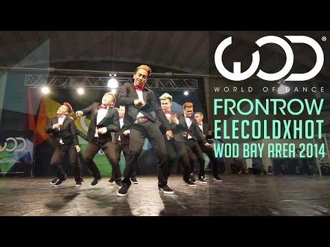 Elecoldxhot | FRONTROW | World of Dance #WODBay '14