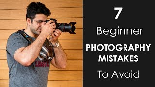 7 Beginner Photography MISTAKES You MUST AVOID