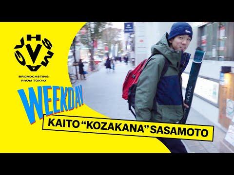 """WEEKDAY: KAITO """"KOZAKANA"""" SASAMOTO"""