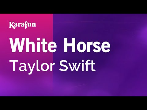 Karaoke White Horse - Taylor Swift *