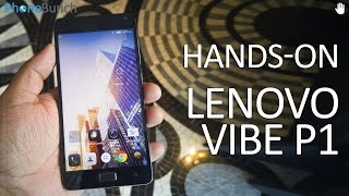 Lenovo Vibe P1 India Hands-on Overview and First Impressions