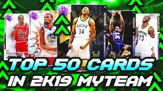 TOP 50 BEST CARDS IN NBA 2K19 MyTEAM!!